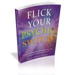 Flick Your Psychic Switch